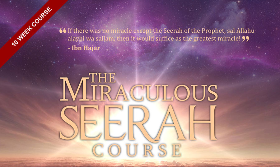 The Miraculous Seerah Course